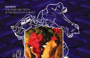 Matmos The Rose Has Teeth In the Mouth of a Beast