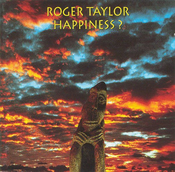 Roger Taylor Happiness?